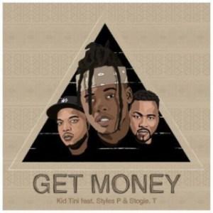 Kid Tini - Get Money ft. Styles P & Stogie T